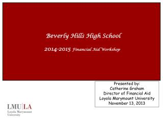 Beverly Hills High School 2014-2015  Financial Aid Workshop