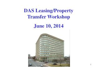 DAS Leasing/Property Transfer Workshop June 10, 2014