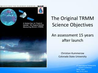 The Original TRMM Science  Objectives An assessment 15 years after launch Christian Kummerow
