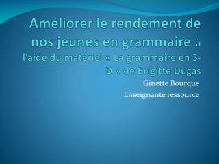 Ginette  Bourque Enseignante ressource