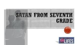 Satan  from  Seventh grade