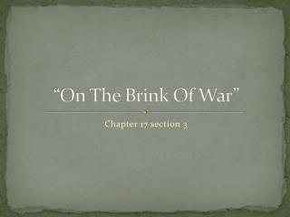 """On The Brink Of War"""
