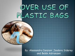 Over use of plastic ba gs