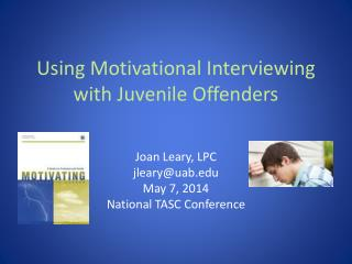 Using Motivational Interviewing with Juvenile Offenders