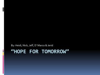 """Hope For Tomorrow"""