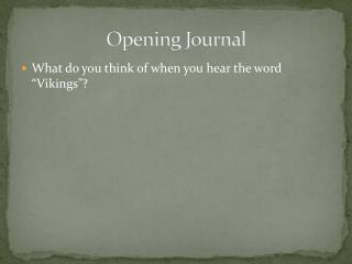 Opening Journal
