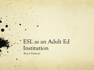 ESL as an Adult Ed Institution