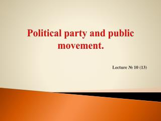 Political party and public movement.