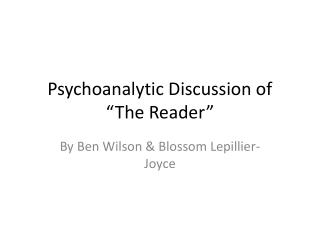 "Psychoanalytic Discussion of ""The Reader"""