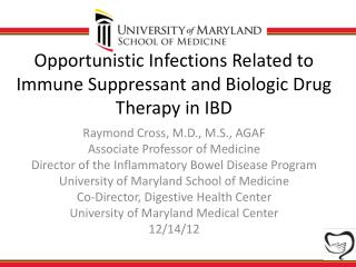 Opportunistic Infections Related to Immune Suppressant and Biologic Drug Therapy in IBD