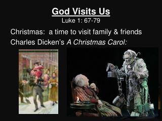 God Visits Us Luke 1: 67-79