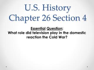 U.S. History  Chapter 26 Section 4