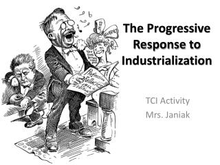 The Progressive Response to Industrialization