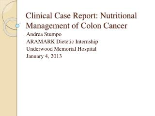 Clinical Case Report: Nutritional Management of Colon Cancer
