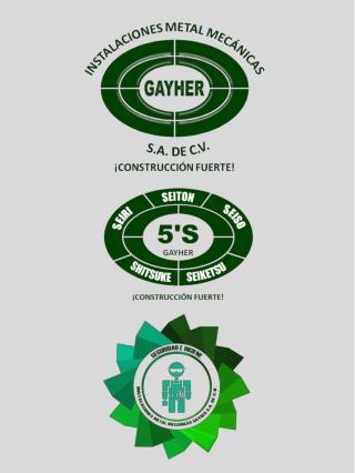 GAYHER EMPRESA 100% MEXICANA, CONSTITUIDA EN 2004, DEDICADA A LA CONSTRUCCIÓN METAL MECÁNICA.