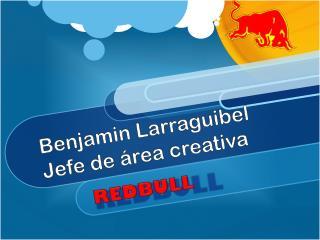 Benjamin Larraguibel Jefe de área creativa