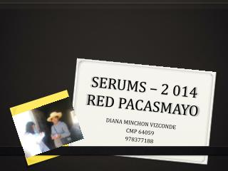 SERUMS – 2 014 RED PACASMAYO
