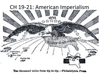 CH 19-21: American Imperialism