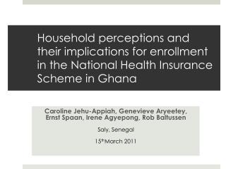 Caroline Jehu-Appiah, Genevieve Aryeetey, Ernst Spaan, Irene Agyepong, Rob  Baltussen