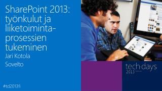 SharePoint 2013: työnkulut ja  liiketoiminta-prosessien  tukeminen