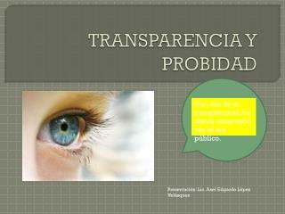 TRANSPARENCIA Y PROBIDAD