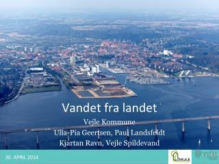 Vandet fra landet Vejle Kommune Ulla-Pia Geertsen, Paul  Landsfeldt