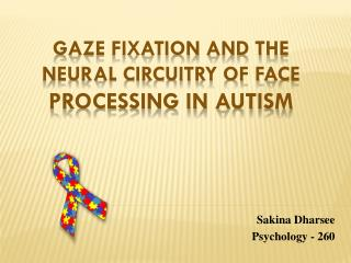 Gaze Fixation and the Neural Circuitry of Face  Processing in Autism