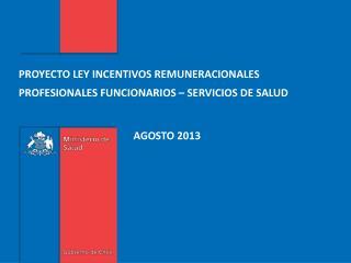 PROYECTO LEY INCENTIVOS REMUNERACIONALES  PROFESIONALES FUNCIONARIOS – SERVICIOS DE SALUD