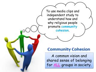 A common vision and shared sense of belonging for  ALL  groups in society.