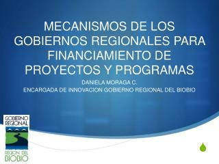 MECANISMOS DE LOS GOBIERNOS REGIONALES PARA FINANCIAMIENTO DE PROYECTOS Y PROGRAMAS