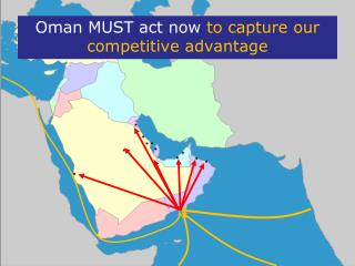Oman MUST act now  to capture our competitive advantage