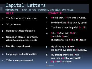 Capital  Letters Directions :  Look at the examples, and give the rules