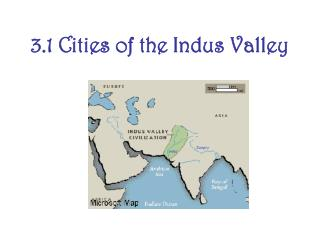 3.1 Cities of the Indus Valley