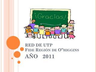 "RED DE UTP Fide Región de  O""higgins"