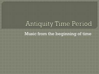 Antiquity Time Period