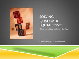 Solving Quadratic Equations!!!