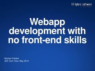 Webapp  development with no front-end skills