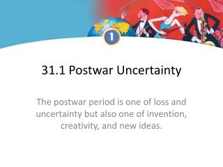 31.1 Postwar Uncertainty
