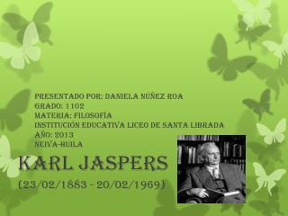 KARL JASPERS (23/02/1883 - 20/02/1969)