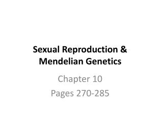 Sexual Reproduction & Mendelian Genetics