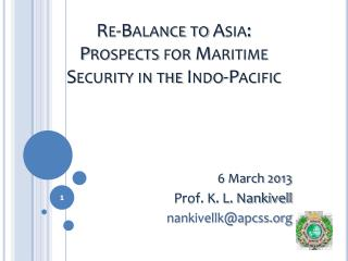 Re-Balance to Asia: Prospects for Maritime Security in the Indo-Pacific