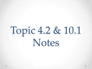 Topic 4.2 & 10.1 Notes