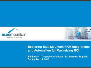 Exploring Blue Mountain RAM Integrations and Automation for Maximizing  ROI