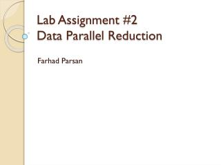 Lab Assignment #2 Data Parallel Reduction