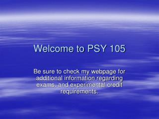 Welcome to PSY 105