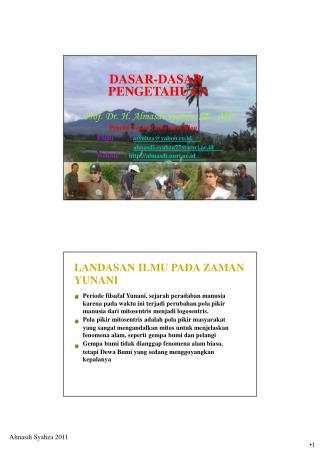 DASAR-DASAR PENGETAHUAN Prof. Dr. H. Almasdi Syahza, SE., MP Peneliti Senior Universitas Riau