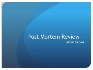 Post Mortem Review