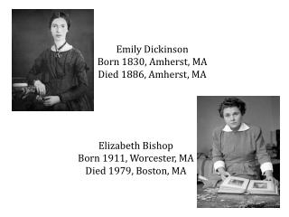 Emily Dickinson Born 1830, Amherst, MA Died 1886, Amherst, MA