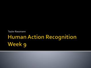 Human Action Recognition Week  9