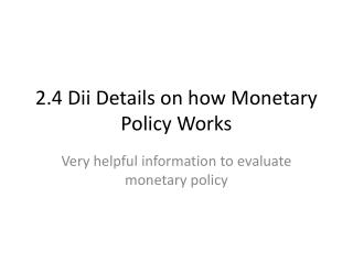 2.4  Dii  Details on how Monetary Policy Works